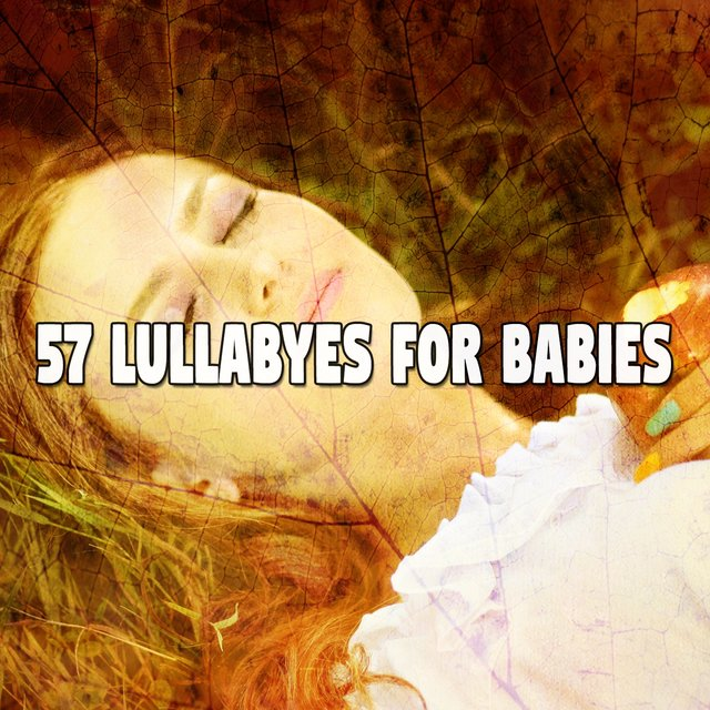 57 Lullabyes for Babies