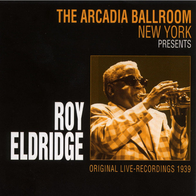 The Arcadia Ballroom New York Presents Roy Eldridge