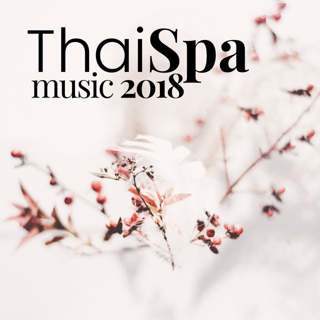 Thai Spa Music 2018 - Zen Songs