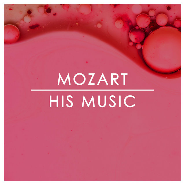Mozart: His Music
