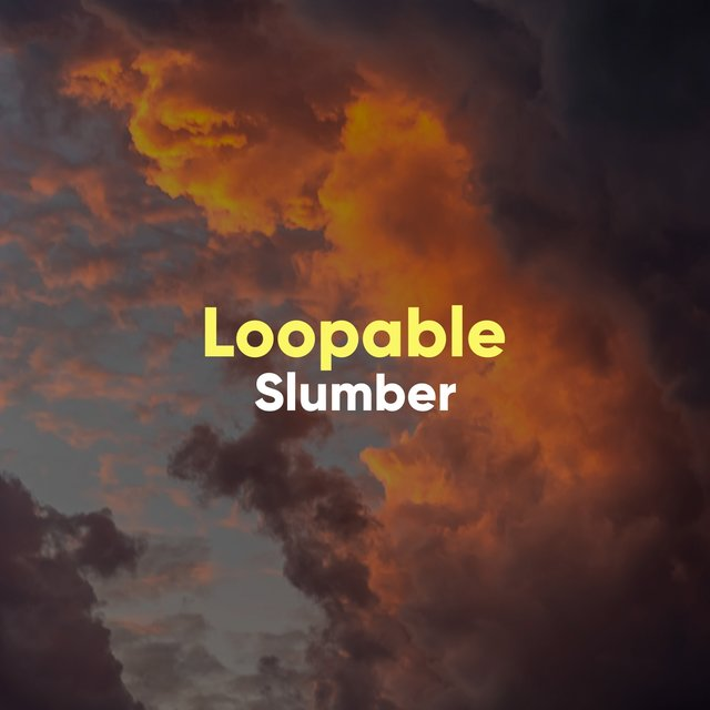 # 1 Album: Loopable Slumber