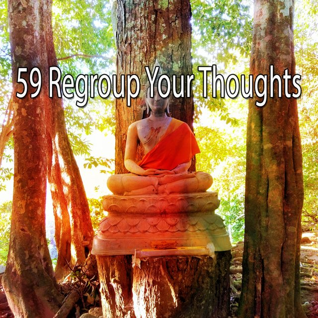 59 Regroup Your Thoughts