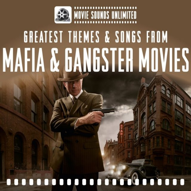 Greatest Themes & Songs from Mafia and Gangster Movies