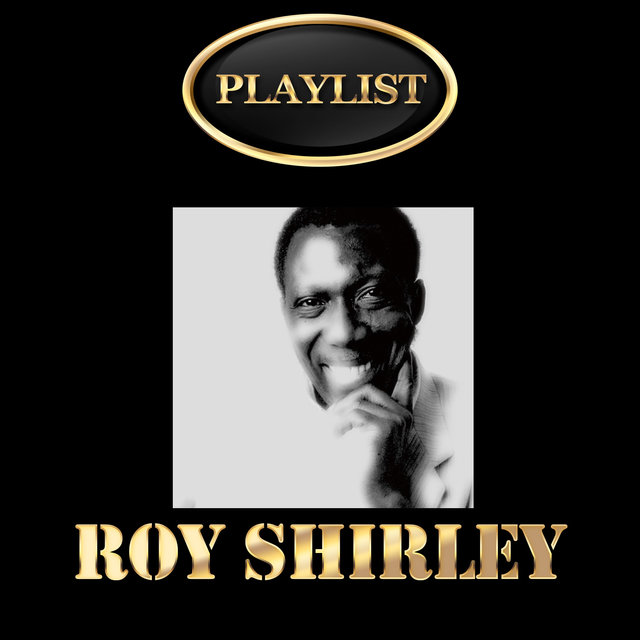 Roy Shirley Playlist