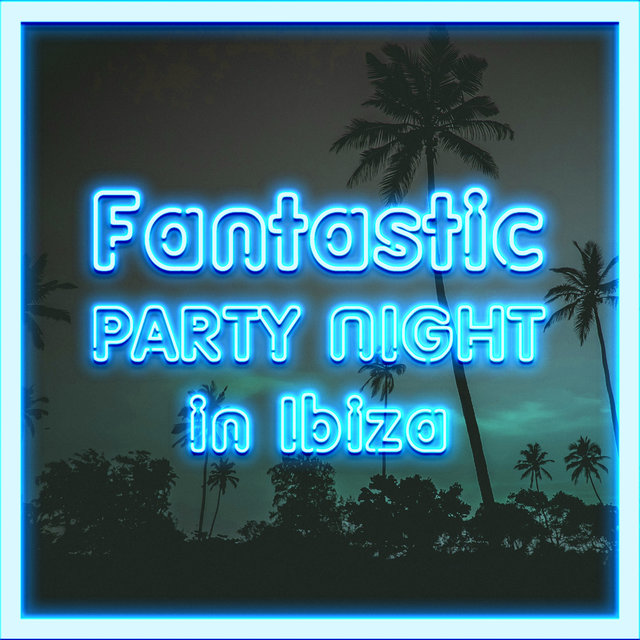 Fantastic Party Night in Ibiza - Take a Chill Pill, Moment of Forgetfulness, Sweet Summer Days, Cocktail Bar, Beach House, Dance Floor, Beautiful Moon