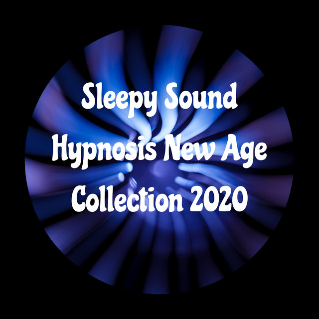 Sleepy Sound Hypnosis New Age Collection 2020