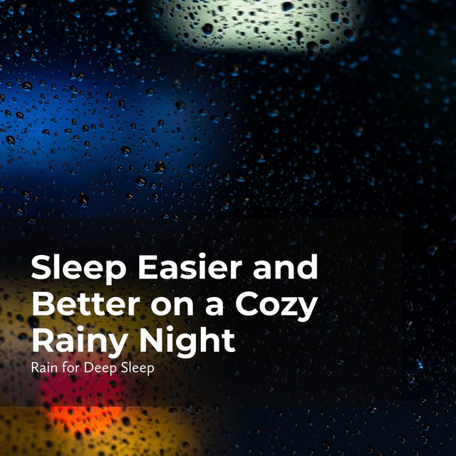 Sleep Easier and Better on a Cozy Rainy Night