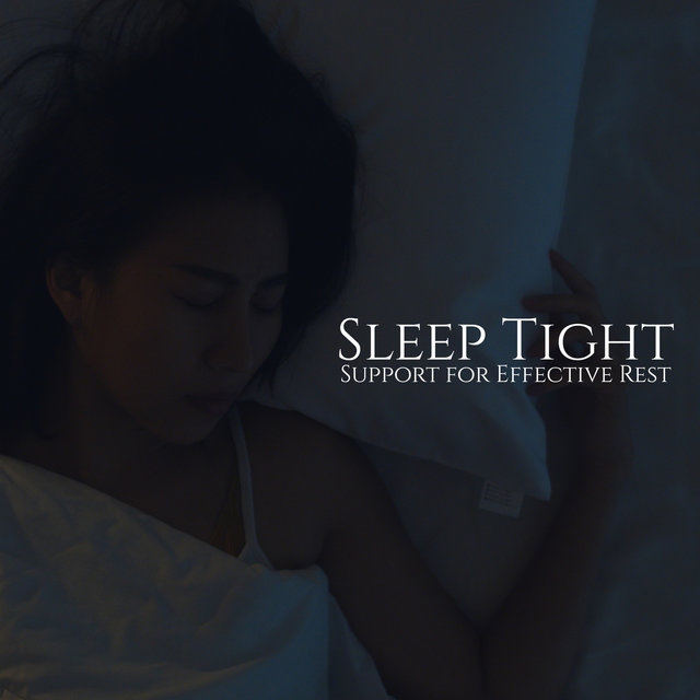 Sleep Tight: Support for Effective Rest