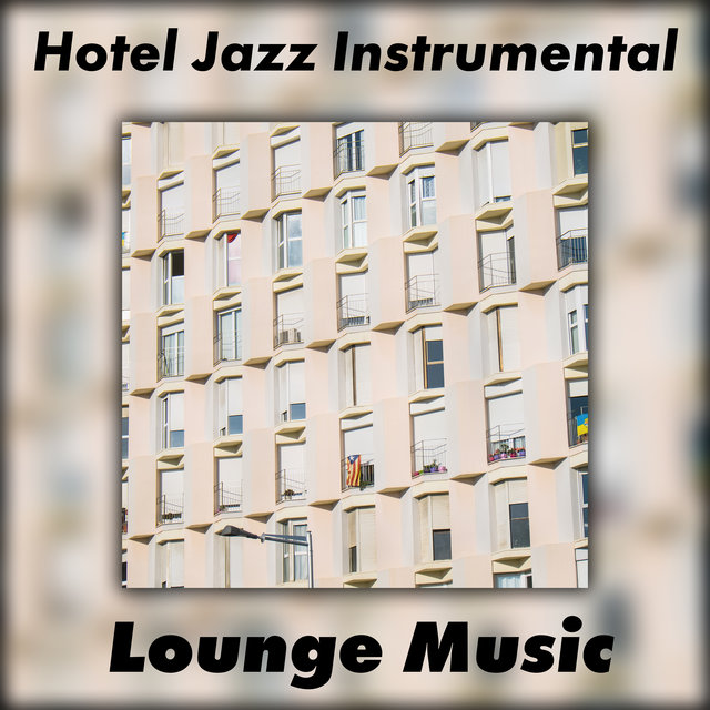 Hotel Jazz Instrumental Lounge Music