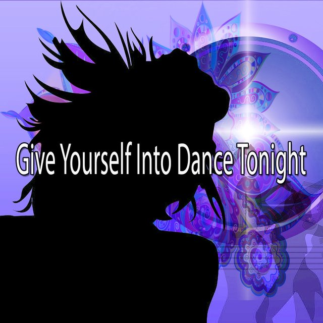 Give Yourself Into Dance Tonight