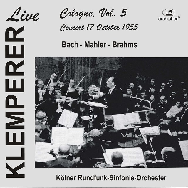 Klemperer Live: Cologne Vol. 5 — Concert 17 October 1955 (Historical Recording)