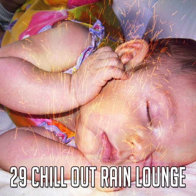 29 Chill out Rain Lounge