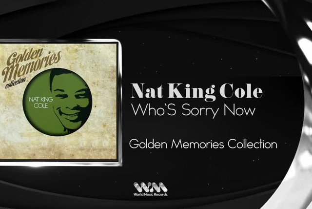 Nat King Cole - Who`S Sorry Now