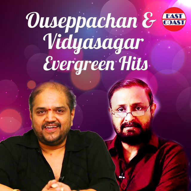 Ouseppachan And Vidyasagar Evergreen Hits