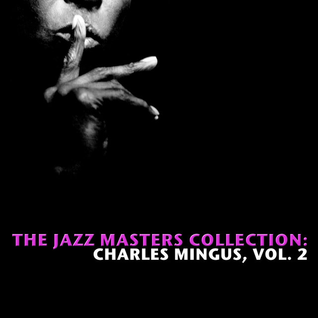 The Jazz Masters Collection: Charles Mingus, Vol. 2