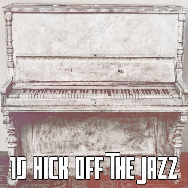 10 Kick Off the Jazz