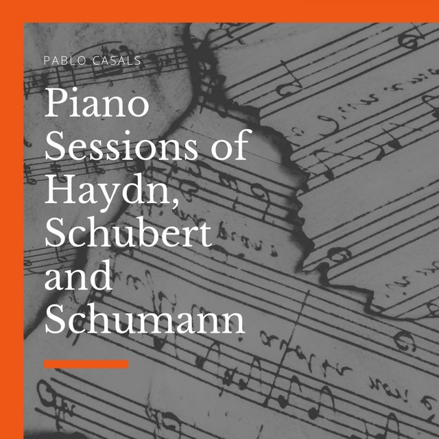 Piano Sessions of Haydn, Schubert and Schumann