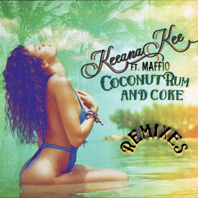 Coconut Rum and Coke (Remixes) (feat. Maffio)