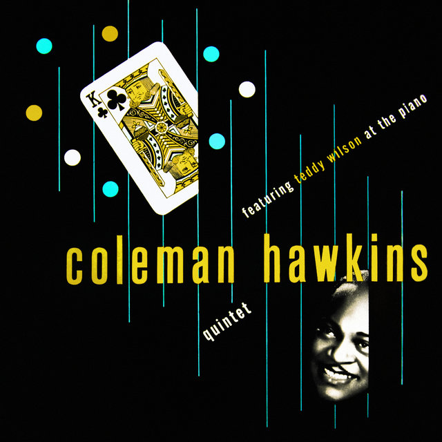 Coleman Hawkins Quintet Featuring Teddy Wilson at the Piano