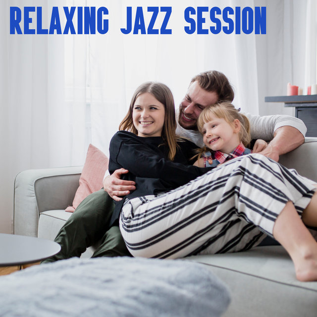 Relaxing Jazz Session - Rest on the Couch After Work, Afternoon Coffee, Moments Together or with Family, Pure Relaxation