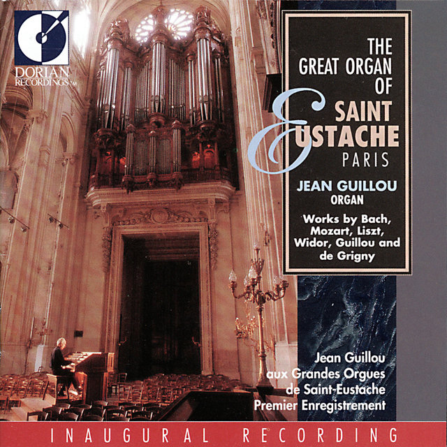 Organ Recital: Guillou, Jean Victor Arthur - Bach, J.S. / Grigny, N. De / Mozart, W.A. / Guillou, J.V.A. (The Great Organ of St. Eustache, Paris)