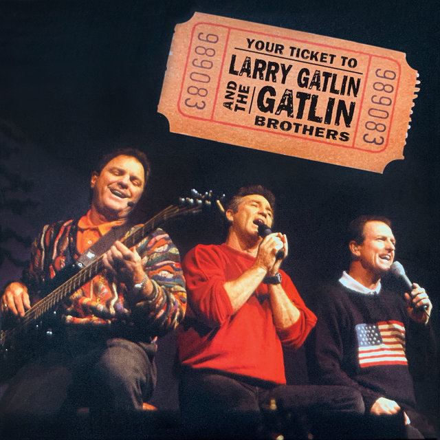 Your Ticket to Larry Gatlin and the Gatlin Brothers