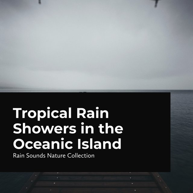 Tropical Rain Showers in the Oceanic Island