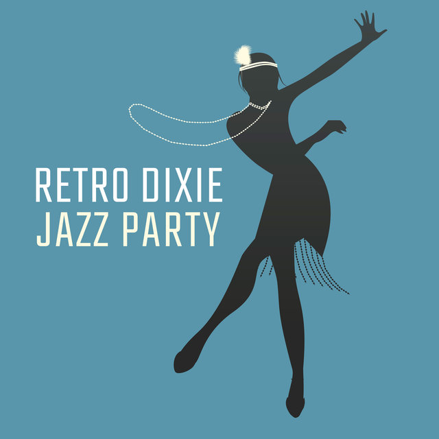 Retro Dixie Jazz Party: 2020 Retro Styled Instrumental Jazz Music for Oldschool Parties, Dancing Like in 1920s