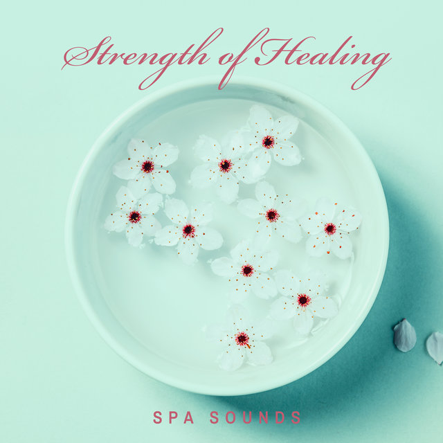Strength of Healing Spa Sounds