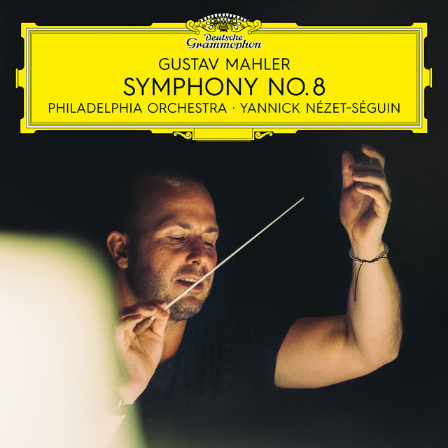 Mahler: Symphony No. 8 in E-Flat Major -