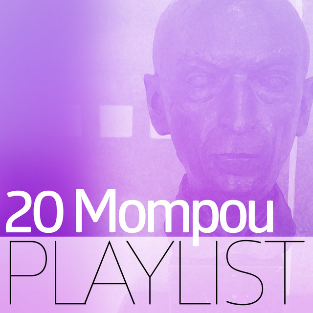 20 Mompou Playlist