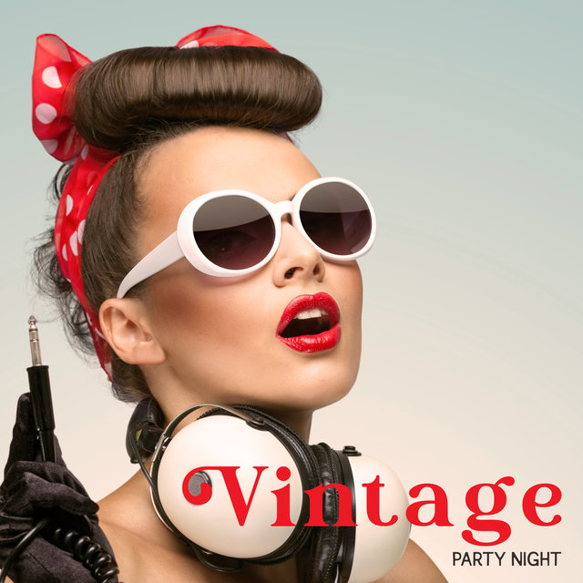 Vintage Party Night - Perfect Jazz Lounge Melodies for Dancing, Drinking Delicious Cocktails and Talking with Friends