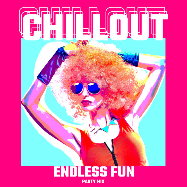 Chillout Endless Fun Party Mix 2020