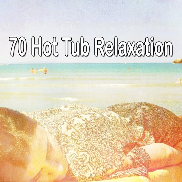 70 Hot Tub Relaxation