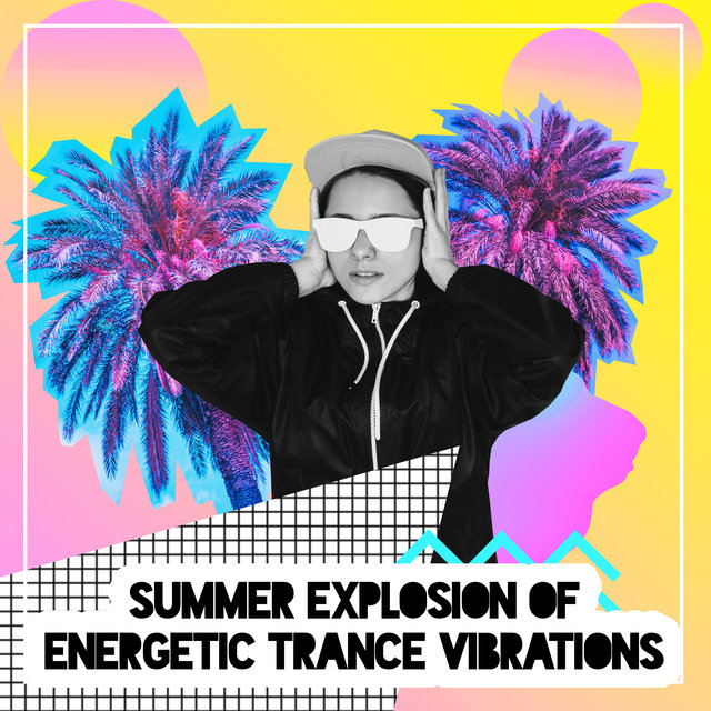 Summer Explosion of Energetic Trance Vibrations