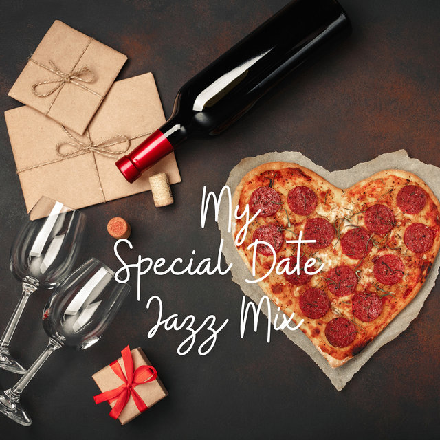 My Special Date Jazz Mix: 2019 Instrumental Smooth Jazz Music Compilation Created for Romantic Date with Love, Perfect Couple's Time Spending in Restaurant, Sensual Sounds for Evening Full of Love & Sex