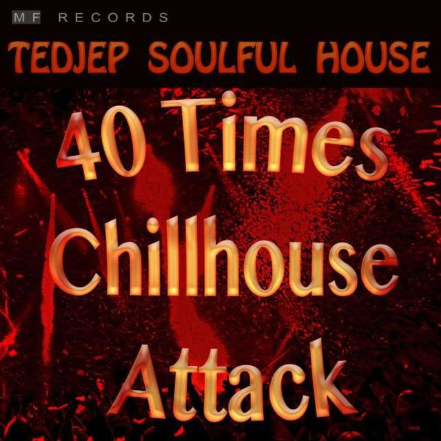 40 Times Chillhouse Attack
