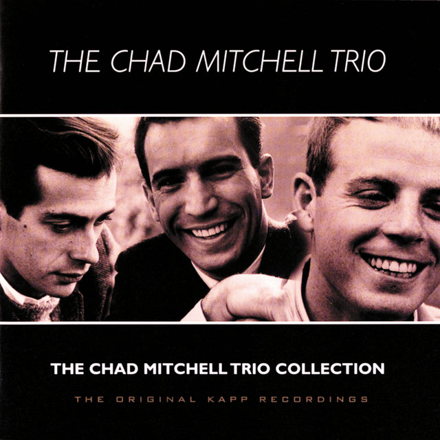 The Chad Mitchell Trio Collection (The Original Kapp Recordings)