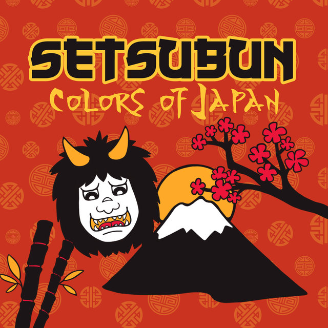 Setsubun: Colors of Japan, Beautiful Beginning of Spring, Bean-Throwing, Meditations