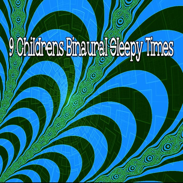 9 Childrens Binaural Sleepy Times