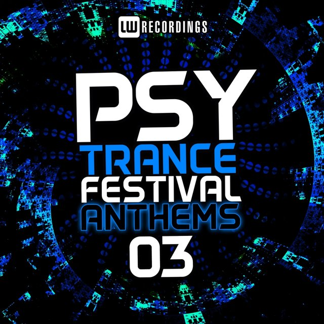 Psy-Trance Festival Anthems, Vol. 3