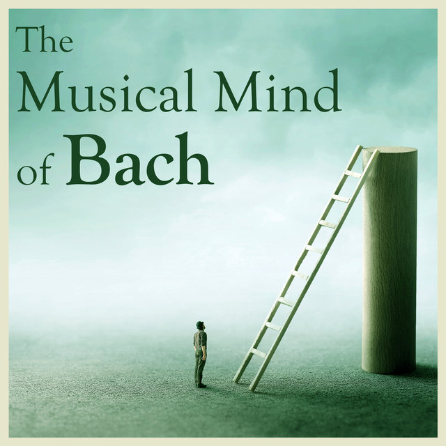 The Musical Mind of Bach