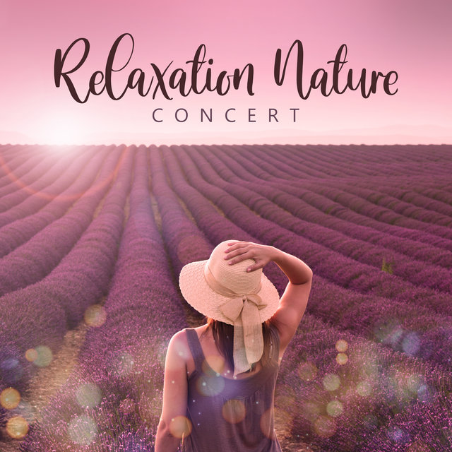 Relaxation Nature Concert: 2020 Best Nature Sounds Collection for Your Inner Calm, Relaxation, Rest Your Vital Energy, Harmony and Balance