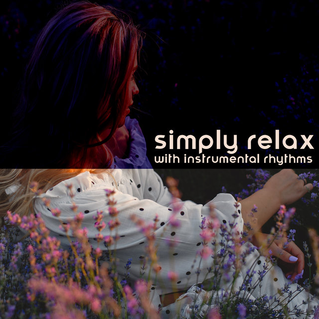 Simply Relax with Instrumental Rhythms