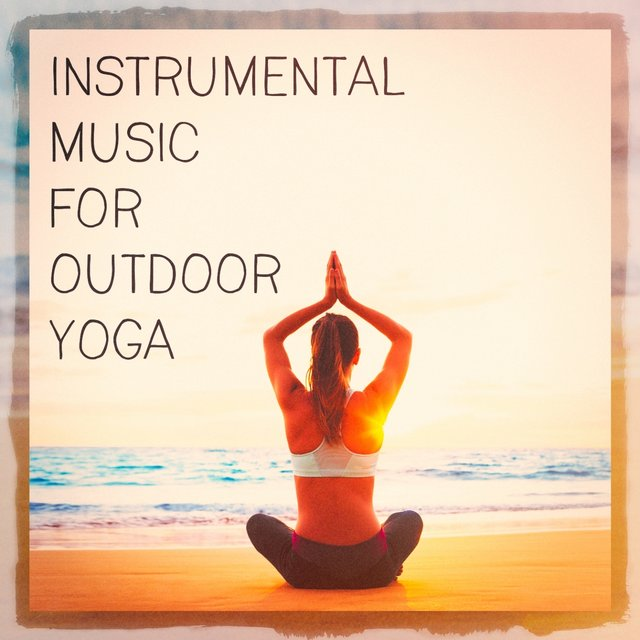 Instrumental Music For Outdoor Yoga