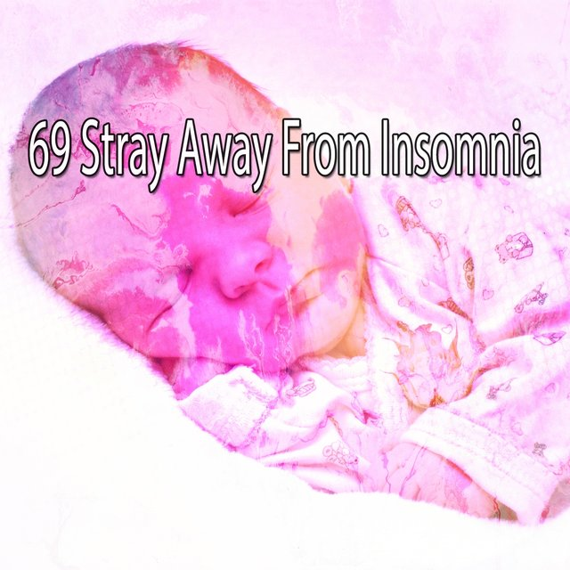 69 Stray Away from Insomnia
