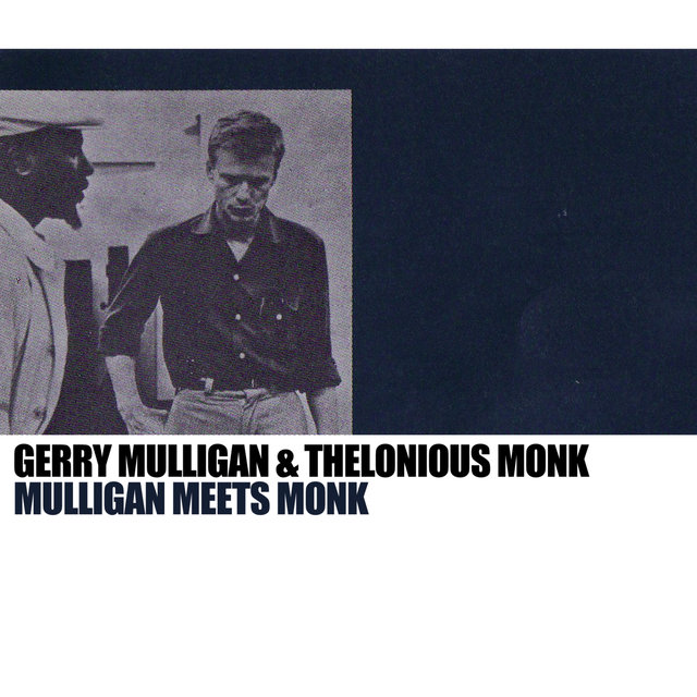 Mulligan Meets Monk