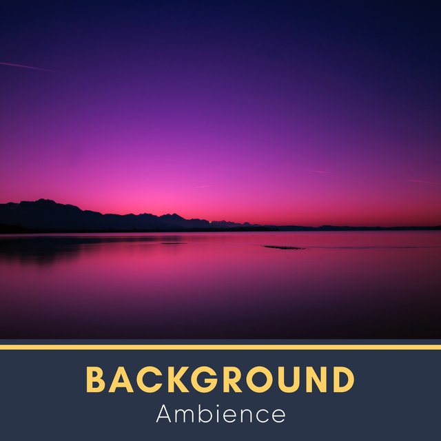 # Background Ambience