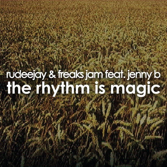 The Rhythm Is Magic  (Rudeejay & Freaks Jam Radio)