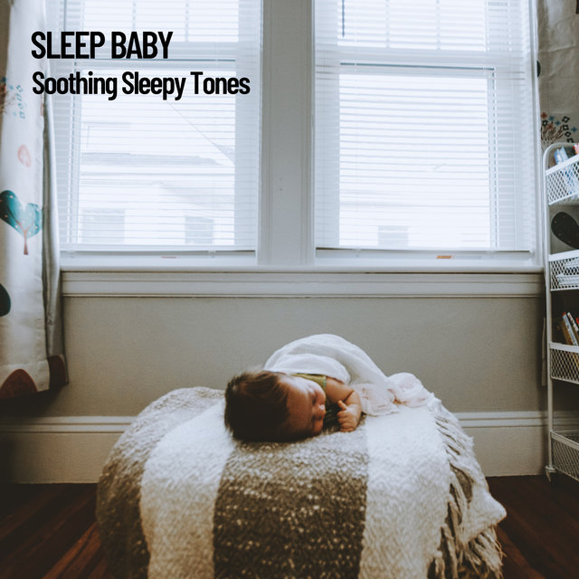 Sleep Baby: Soothing Sleepy Tones